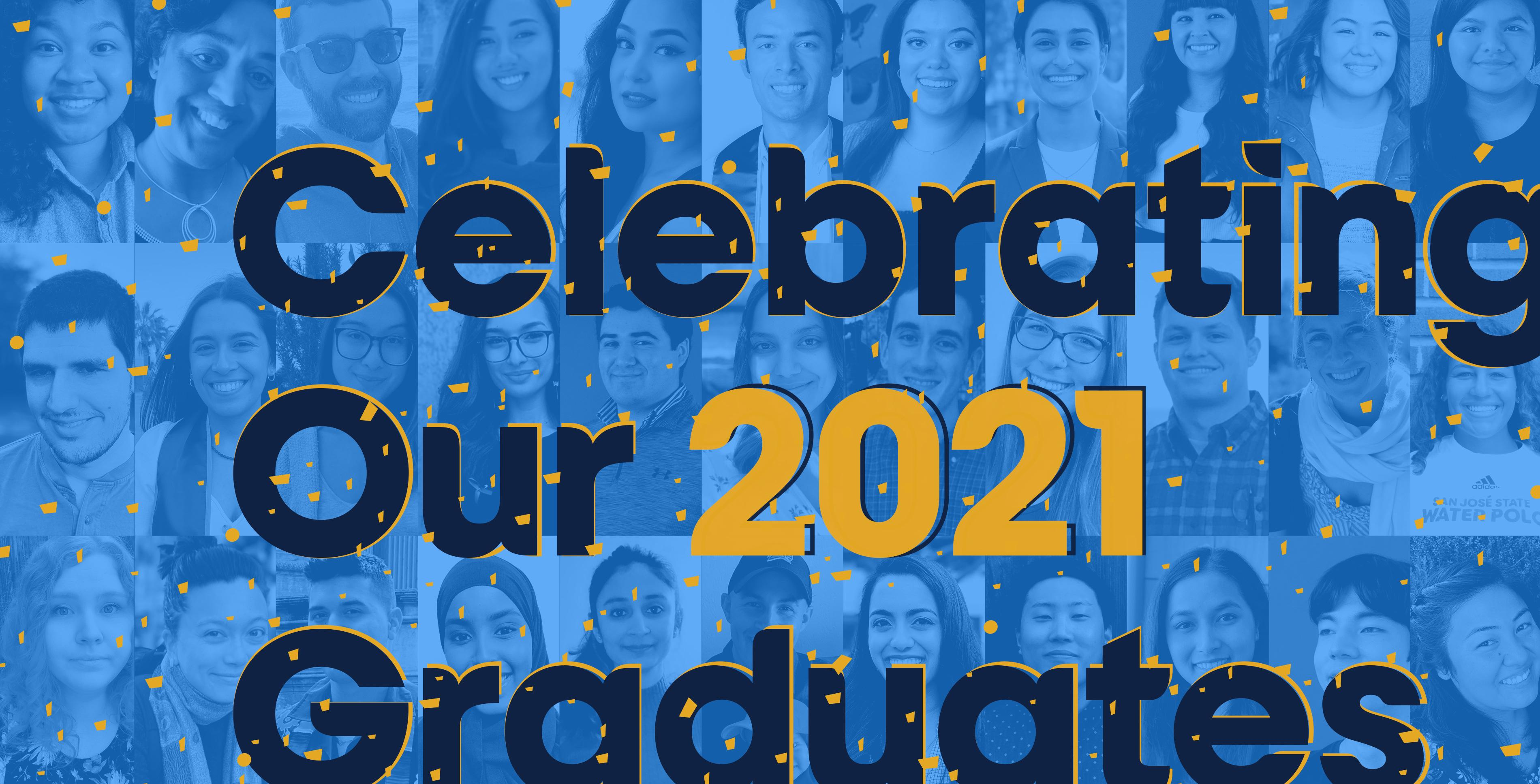 Celebrating Our 2021 Graduates with a collage of grad portraits in the background.