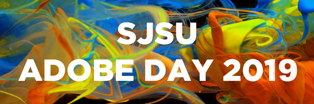 SJSU Adobe Day 2019 | eCampus | San Jose State University