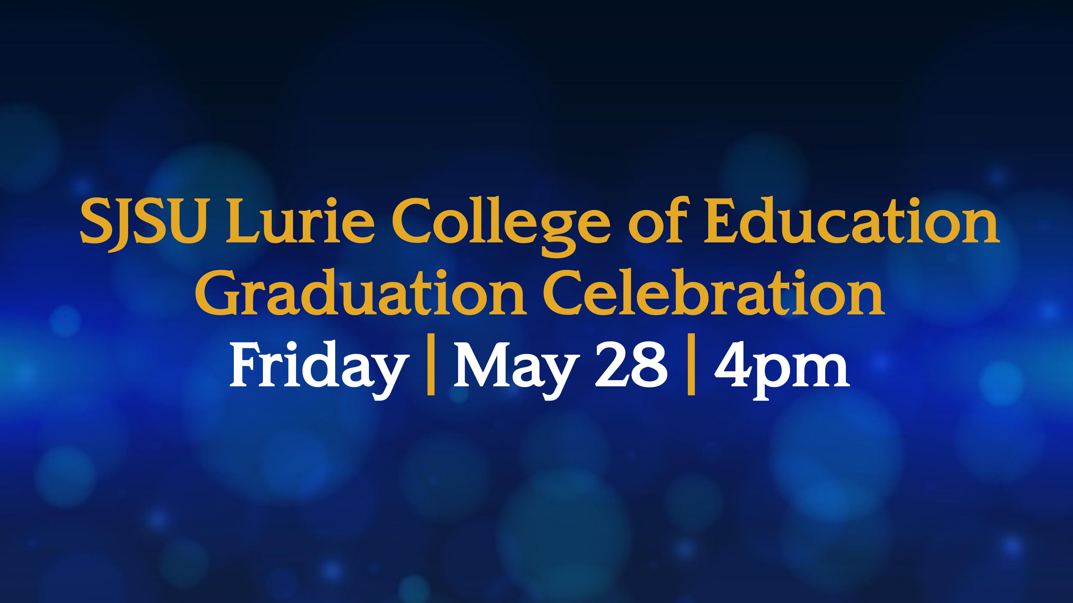 Sjsu Spring 2022 Academic Calendar.Graduation Commencement Connie L Lurie College Of Education