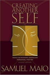 Creating Another Self: Voice in Modern American Personal Poetry