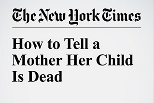 How to Tell a Mother Her Child is Dead