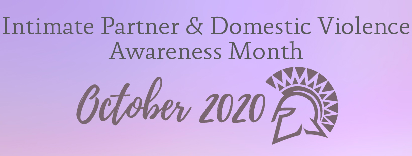 Intimate Partner & Domestic Violence Awareness Month October 2020