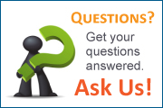Questions? Get your questions answered. Ask Us!