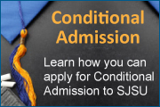Conditional Admission: Learn how you can apply for Conditional Admission to SJSU.