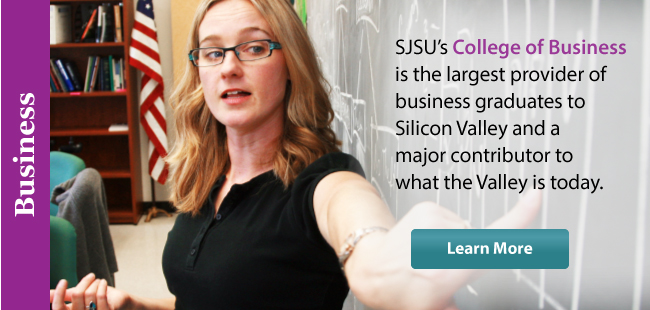 SJSU's College of Business is the largest provider of business graduates to Silison Valley and a major contributor to what the Valley is today.