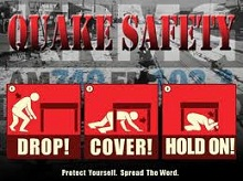 QUAKE SAFETY - DROP! COVER! HOLD ON!