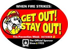 WHEN FIRE STRIKES: GET OUT! STAY OUT! Fire Prevention Week October, THe official Sponsor since 1922