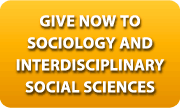 Give Now to Sociology and Interdisciplinary Social Sciences