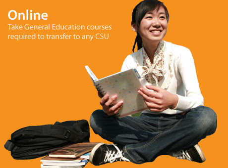Online: Take General Education courses required to transfer to any CSU anywhere in the world