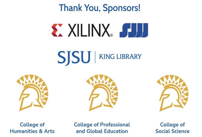 Thank you sponsors. Xilinx, SJSU King Library, three SJSU Colleges.