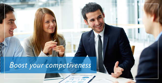 Boost your competiveness